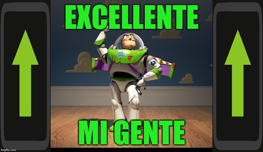 Excellente Buzz Light Year | EXCELLENTE MI GENTE | image tagged in excellente buzz light year | made w/ Imgflip meme maker