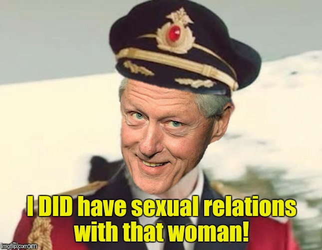Captain Oblivious  | I DID have sexual relations with that woman! | image tagged in captain obvious,bill clinton | made w/ Imgflip meme maker