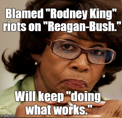"Blamed ""Rodney King"" riots on ""Reagan-Bush."" Will keep ""doing what works."" 
