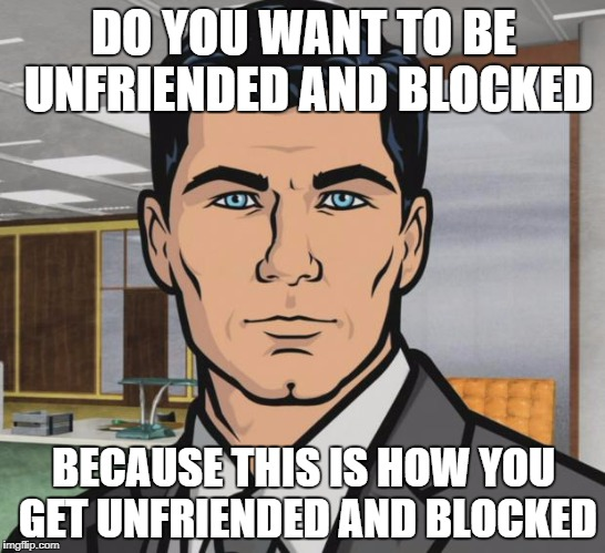1snvat archer meme imgflip,Get Blocked Meme