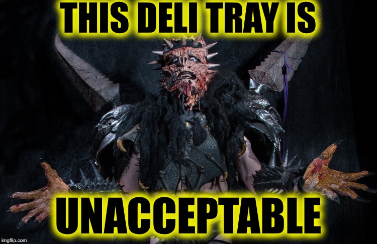THIS DELI TRAY IS UNACCEPTABLE | made w/ Imgflip meme maker