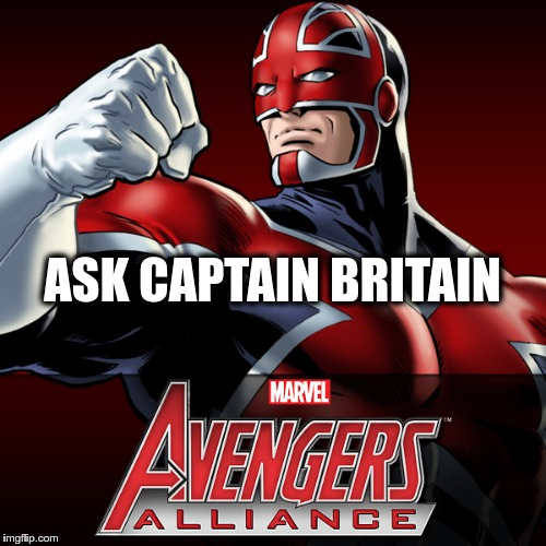 ASK CAPTAIN BRITAIN | made w/ Imgflip meme maker