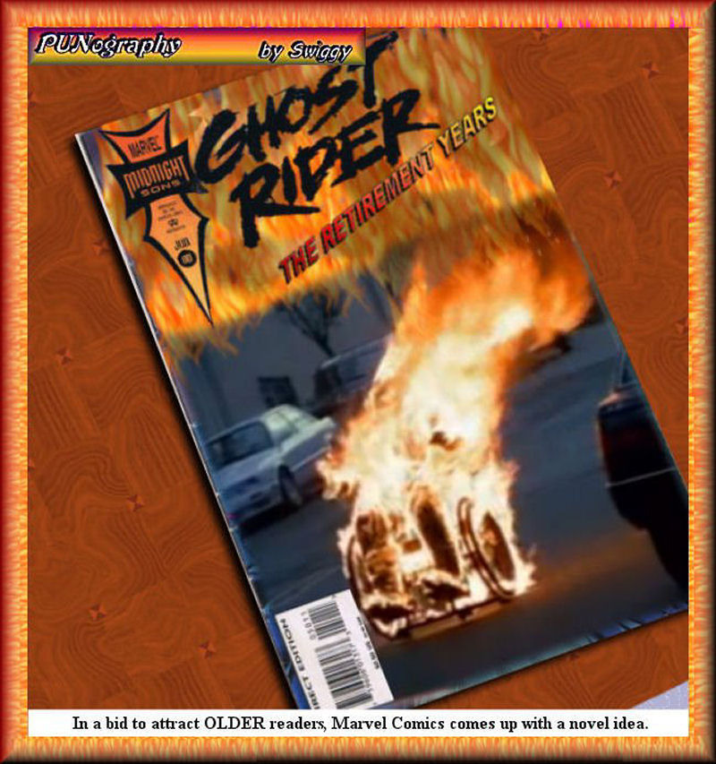 Bottom line, it's all about the sales | IN A BID TO ATTRACT OLDER READERS, MARVEL COMICS COMES UP WITH A NOVEL IDEA. | image tagged in memes,comics,ghost rider,marketing | made w/ Imgflip meme maker