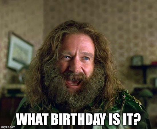 WHAT BIRTHDAY IS IT? | made w/ Imgflip meme maker