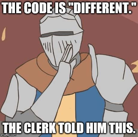 "THE CODE IS ""DIFFERENT."" THE CLERK TOLD HIM THIS. 