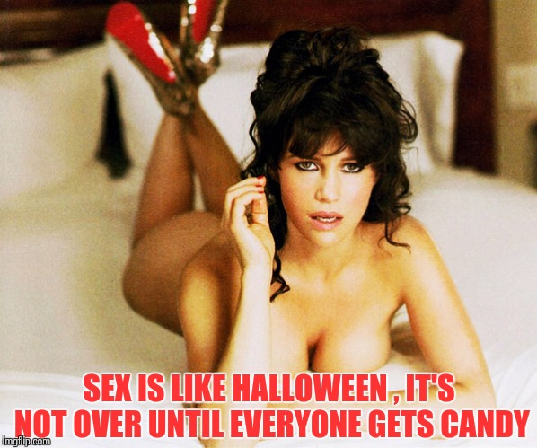 Carla Gugino | SEX IS LIKE HALLOWEEN , IT'S NOT OVER UNTIL EVERYONE GETS CANDY | image tagged in carla gugino | made w/ Imgflip meme maker