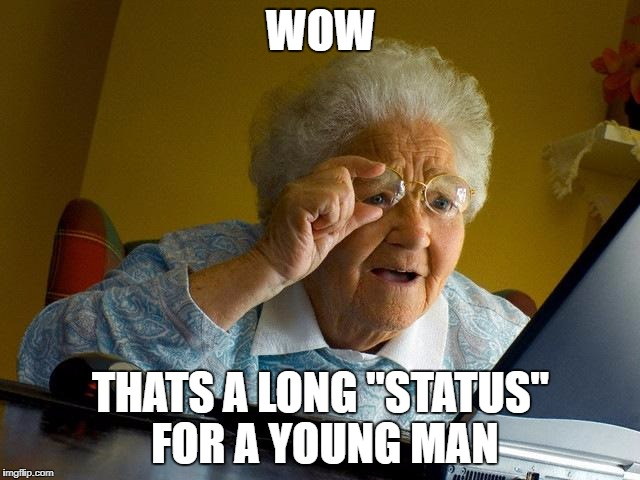 "Grandma Finds The Internet Meme | WOW THATS A LONG ""STATUS"" FOR A YOUNG MAN 
