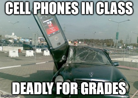 Rule 2 | CELL PHONES IN CLASS DEADLY FOR GRADES | image tagged in cell phone,class,success failure | made w/ Imgflip meme maker