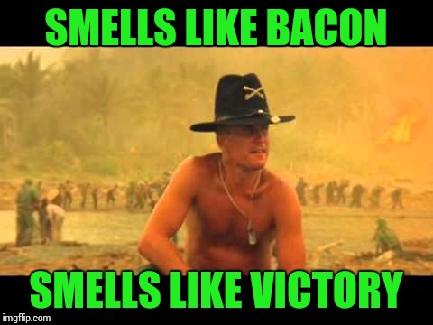 Bacon IS Victory | SMELLS LIKE BACON SMELLS LIKE VICTORY | image tagged in bacon,memes,victory | made w/ Imgflip meme maker