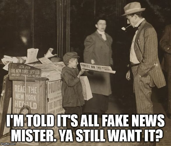I'M TOLD IT'S ALL FAKE NEWS MISTER. YA STILL WANT IT? | image tagged in fake news newsboy | made w/ Imgflip meme maker