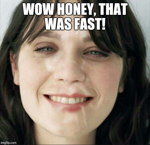 WOW HONEY, THAT WAS FAST! | made w/ Imgflip meme maker