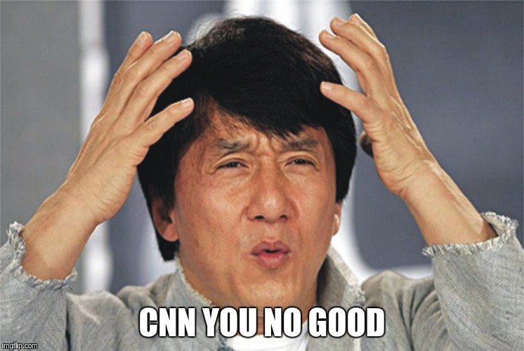 CNN YOU NO GOOD | made w/ Imgflip meme maker