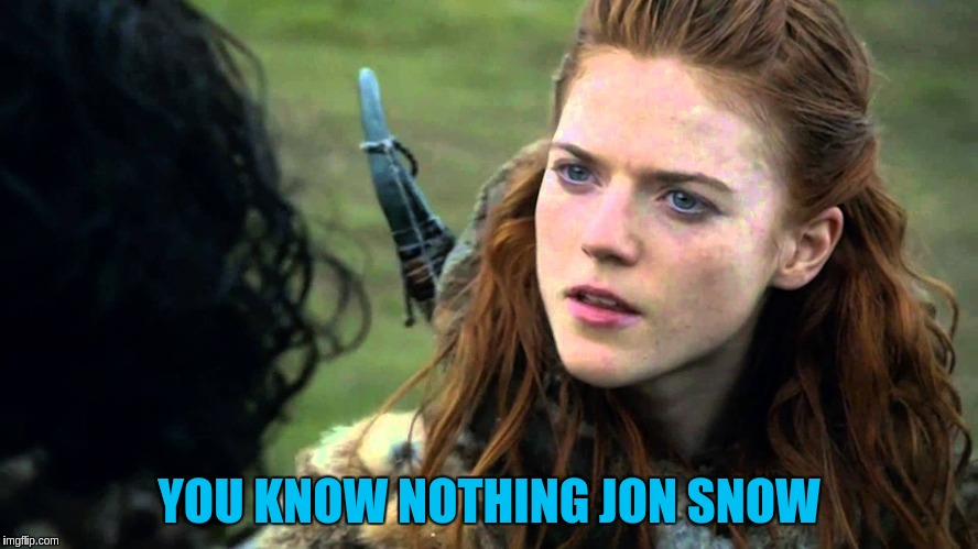 YOU KNOW NOTHING JON SNOW | made w/ Imgflip meme maker