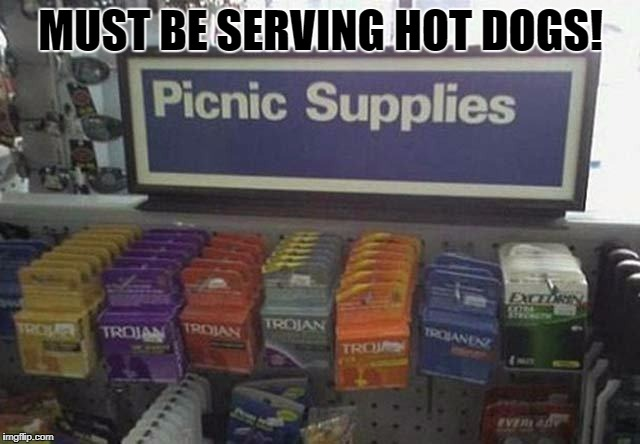 picnic supplies | MUST BE SERVING HOT DOGS! | image tagged in picnic supplies,must be serving hot dogs,funny hot dogs,funny picnic | made w/ Imgflip meme maker