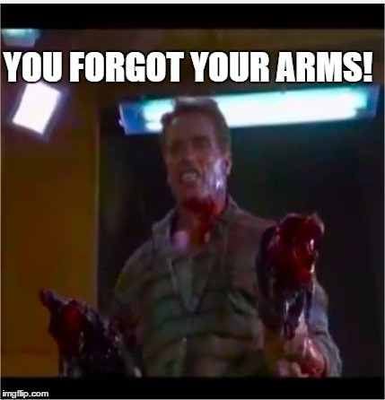 Richtor | YOU FORGOT YOUR ARMS! | image tagged in richtor | made w/ Imgflip meme maker