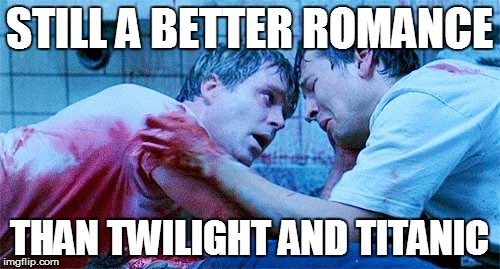 Saw: The Romantic Version | STILL A BETTER ROMANCE THAN TWILIGHT AND TITANIC | image tagged in jigsaw,saw | made w/ Imgflip meme maker