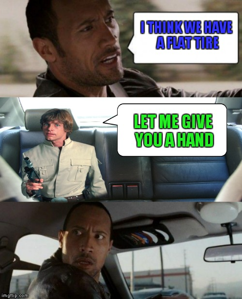 I THINK WE HAVE A FLAT TIRE LET ME GIVE YOU A HAND | made w/ Imgflip meme maker