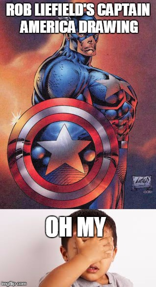 Well, This Comic Is Screwed  | ROB LIEFIELD'S CAPTAIN AMERICA DRAWING OH MY | image tagged in captian america,superheroes,comics,cringe,rob liefield | made w/ Imgflip meme maker