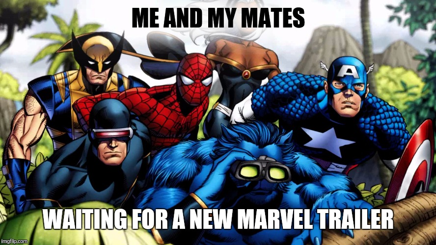 ME AND MY MATES WAITING FOR A NEW MARVEL TRAILER | image tagged in marvel hero's waiting | made w/ Imgflip meme maker