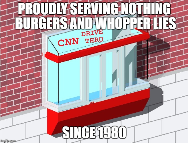 Have It OUR Way | PROUDLY SERVING NOTHING BURGERS AND WHOPPER LIES SINCE 1980 | image tagged in cnn drive through,cnn,nothing burger,lies,cnn fake news,memes | made w/ Imgflip meme maker