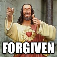 Buddy Christ  | FORGIVEN | image tagged in buddy christ | made w/ Imgflip meme maker