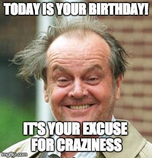 1ssogp jack nicholson crazy hair meme generator imgflip,Today Is Your Birthday Meme