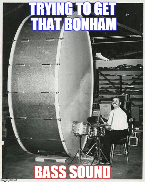 Big Ego Man | TRYING TO GET THAT BONHAM BASS SOUND | image tagged in memes,big ego man | made w/ Imgflip meme maker
