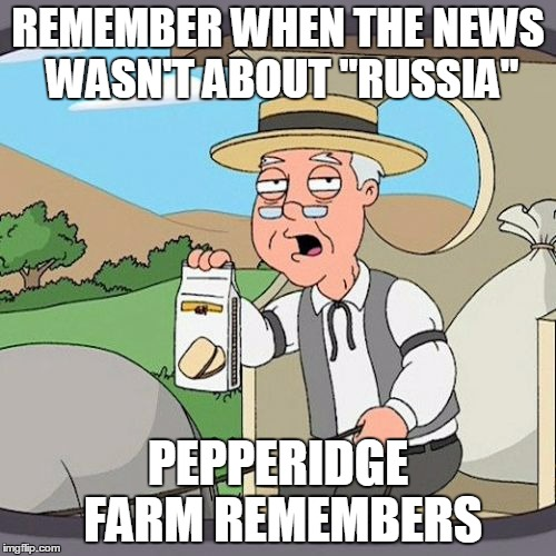"Pepperidge Farm Remembers Meme | REMEMBER WHEN THE NEWS WASN'T ABOUT ""RUSSIA"" PEPPERIDGE FARM REMEMBERS 