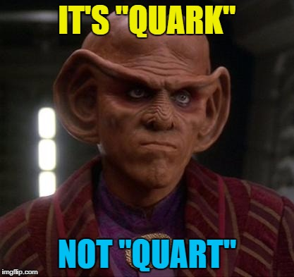 "'K? | IT'S ""QUARK"" NOT ""QUART"" 