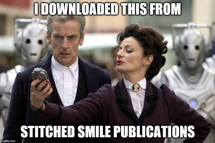 I DOWNLOADED THIS FROM STITCHED SMILE PUBLICATIONS | image tagged in dr who | made w/ Imgflip meme maker