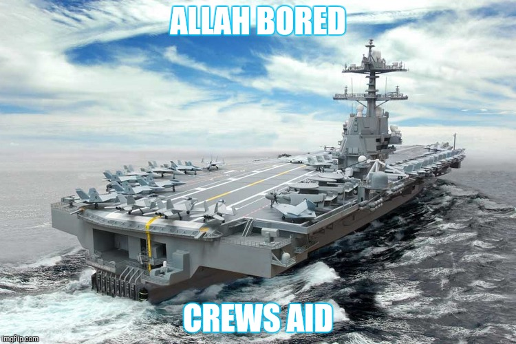 ALLAH BORED CREWS AID | made w/ Imgflip meme maker