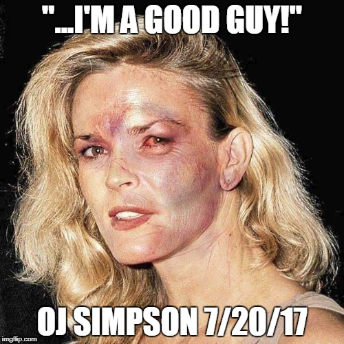 """...I'M A GOOD GUY!"" OJ SIMPSON 7/20/17 