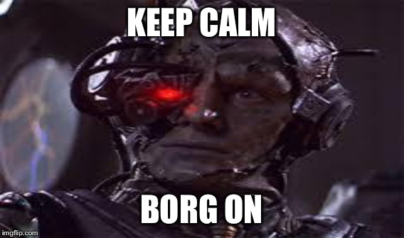 KEEP CALM BORG ON | made w/ Imgflip meme maker