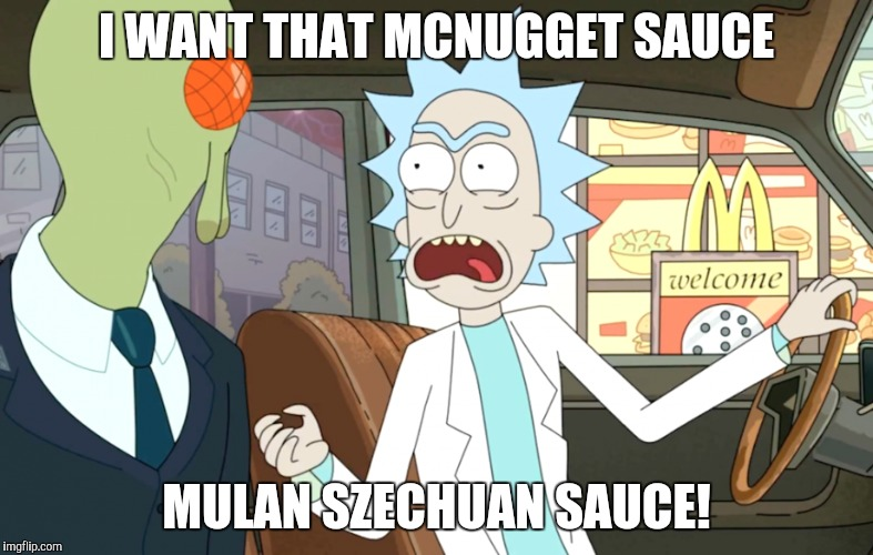 I WANT THAT MCNUGGET SAUCE MULAN SZECHUAN SAUCE! | made w/ Imgflip meme maker