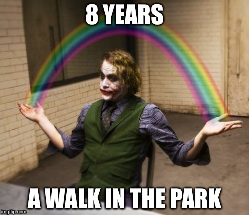 8 YEARS A WALK IN THE PARK | made w/ Imgflip meme maker