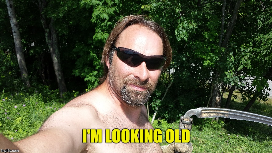 I'M LOOKING OLD | made w/ Imgflip meme maker