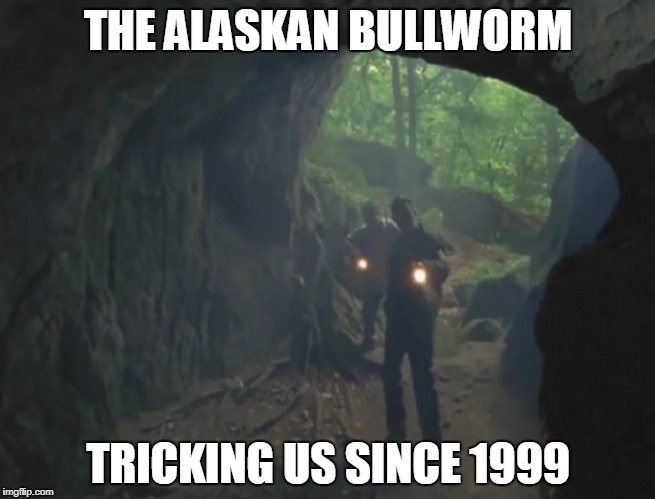 Alaskan Bullworm |  THE ALASKAN BULLWORM; TRICKING US SINCE 1999 | image tagged in spongebob,meme,funny,alaskan bullworm,cave | made w/ Imgflip meme maker