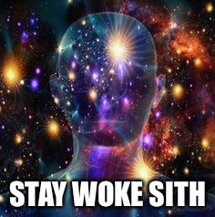 Expanse | STAY WOKE SITH | image tagged in expanse | made w/ Imgflip meme maker