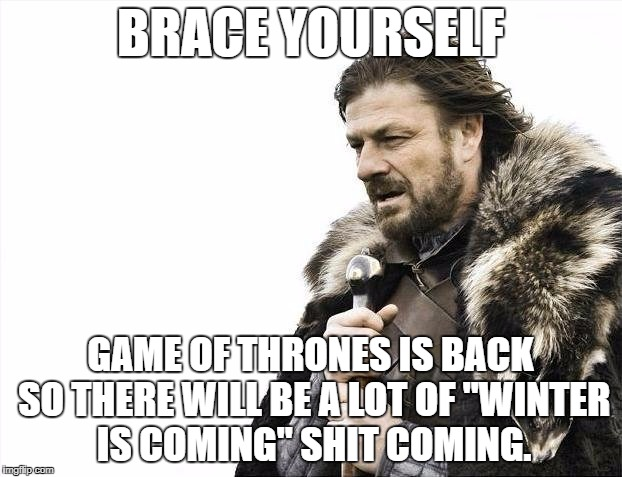 Brace Yourself Game Of Thrones