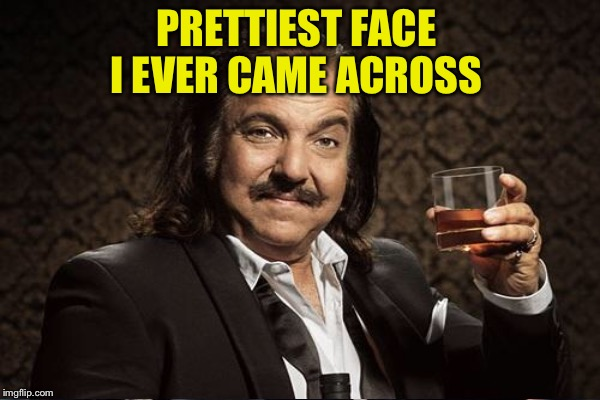 PRETTIEST FACE I EVER CAME ACROSS | made w/ Imgflip meme maker
