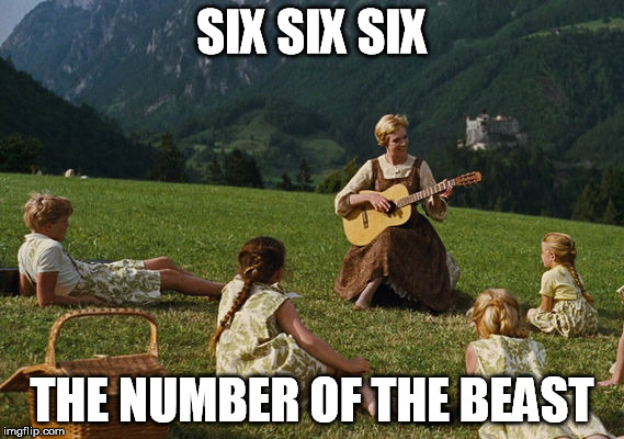 SIX SIX SIX THE NUMBER OF THE BEAST | made w/ Imgflip meme maker