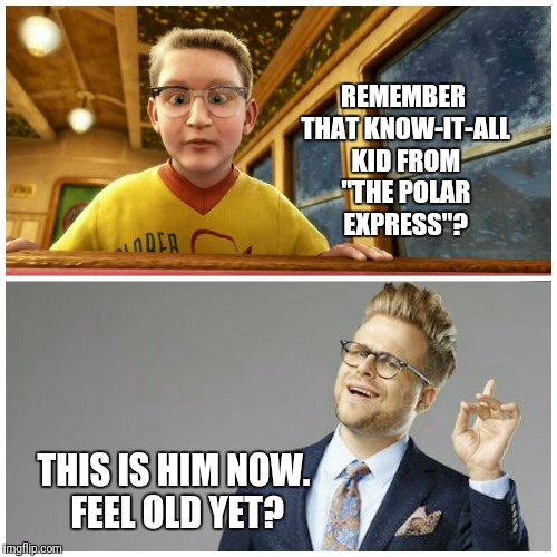 "Actually, the resemblance is uncanny. |  REMEMBER THAT KNOW-IT-ALL KID FROM ""THE POLAR EXPRESS""? THIS IS HIM NOW. FEEL OLD YET? 