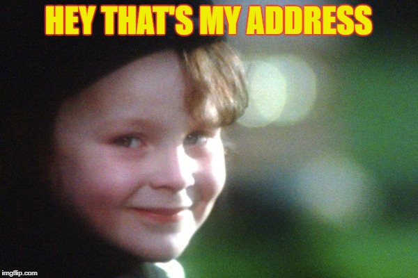 HEY THAT'S MY ADDRESS | made w/ Imgflip meme maker