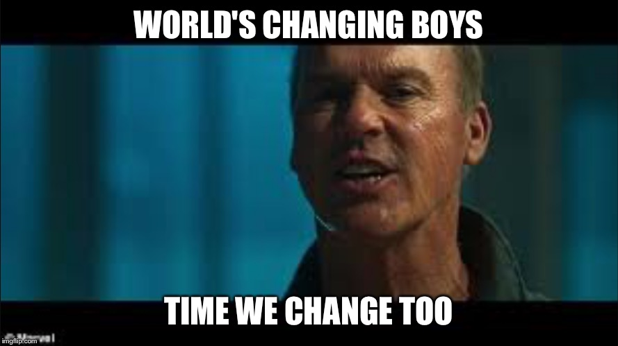 Worlds Changing Boyz | WORLD'S CHANGING BOYS TIME WE CHANGE TOO | image tagged in spiderman,marvel,spiderman peter parker,vulture,world,boys | made w/ Imgflip meme maker