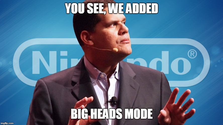 YOU SEE, WE ADDED BIG HEADS MODE | made w/ Imgflip meme maker