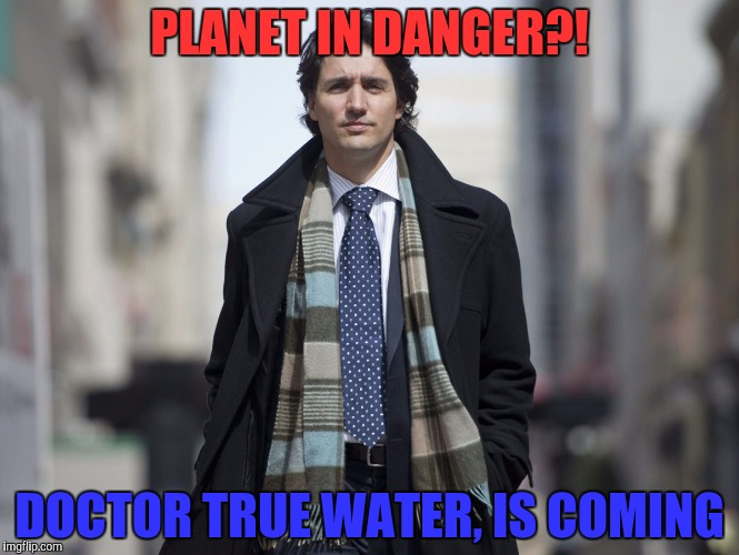 PLANET IN DANGER?! DOCTOR TRUE WATER, IS COMING | made w/ Imgflip meme maker