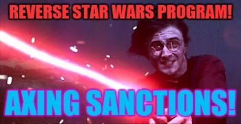 REVERSE STAR WARS PROGRAM! AXING SANCTIONS! | made w/ Imgflip meme maker