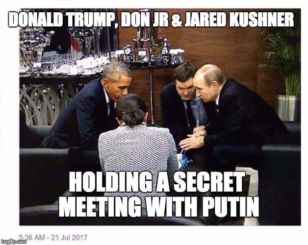 Trumps Secret Meeting with Russia...oops! | DONALD TRUMP, DON JR & JARED KUSHNER HOLDING A SECRET MEETING WITH PUTIN | image tagged in secret,trump russia collusion | made w/ Imgflip meme maker