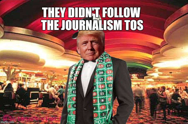 THEY DIDN'T FOLLOW THE JOURNALISM TOS | made w/ Imgflip meme maker