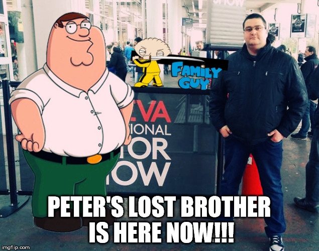 PETER'S LOST BROTHER IS HERE NOW!!! | image tagged in petergriffin | made w/ Imgflip meme maker